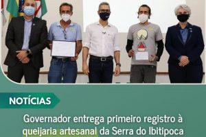 Governador de MG entrega primeiro certificado de registro à queijaria artesanal da Serra do Ibitipoca