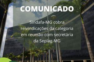 Sindafa-MG cobra reivindicações da categoria em reunião com secretária da Seplag-MG